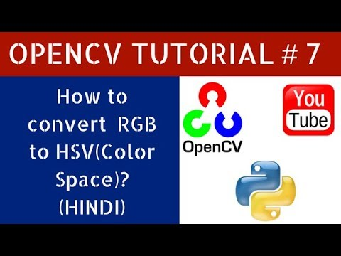 Hindi Opencv Tutorial 7 How To Convert Rgb To Hsv Color Space