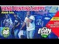 YANG PENTING HAPPY - ABAH LALA - MG 86 PRODUCTION GEDRUK - LIVE NGEMPLAK -  27 07 2019