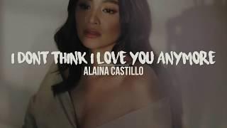 Gambar cover i don't think i love you anymore   Alaina Castillo (Lyrics)