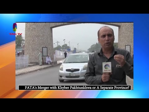 FATA's Merger with KPK or Separate Province? Special Report in Urdu @TAG TV