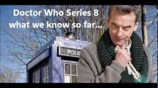 Doctor Who Series 8 What we know so far...