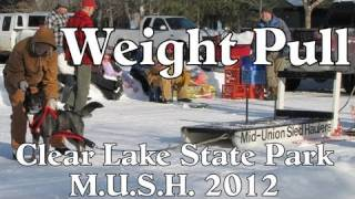 Weight Pull Clear Lake Sled Dog Races 2012  -  Siberian Husky Mush M.u.s.h. Dog Sledding