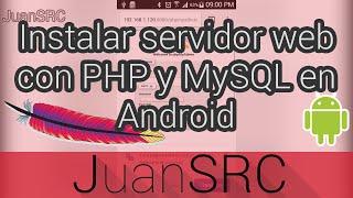 Instalar servidor web con PHP y MySQL en Android