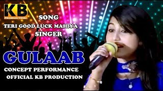 LIVE CONCERT || GULAAB || HD VIDEO - KB PRODUCTION