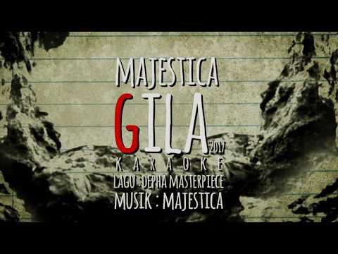 MAJESTICA - GILA (KARAOKE)
