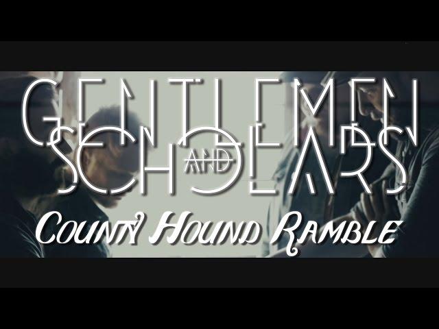 "Gentlemen and Scholars - ""County Hound Ramble"" [Official Video]"