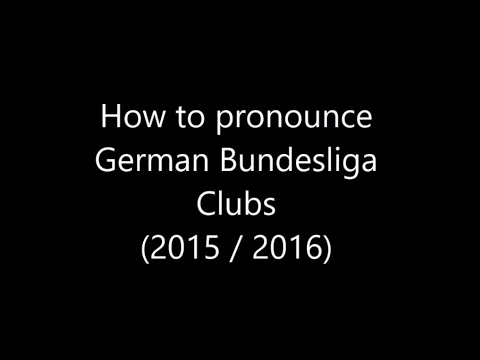 How To Pronounce German Football Clubs (Bundesliga 15/16)