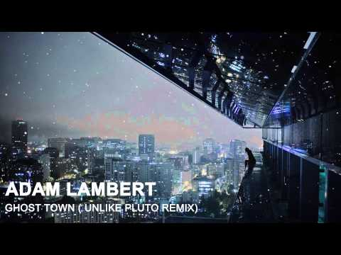 Adam Lambert - Ghost Town(Unlike Pluto Remix)