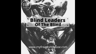 Blind Leaders of The Blind Pt.2