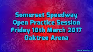 Somerset Speedway Open Practice Session 10th March 2017, Oaktree Arena