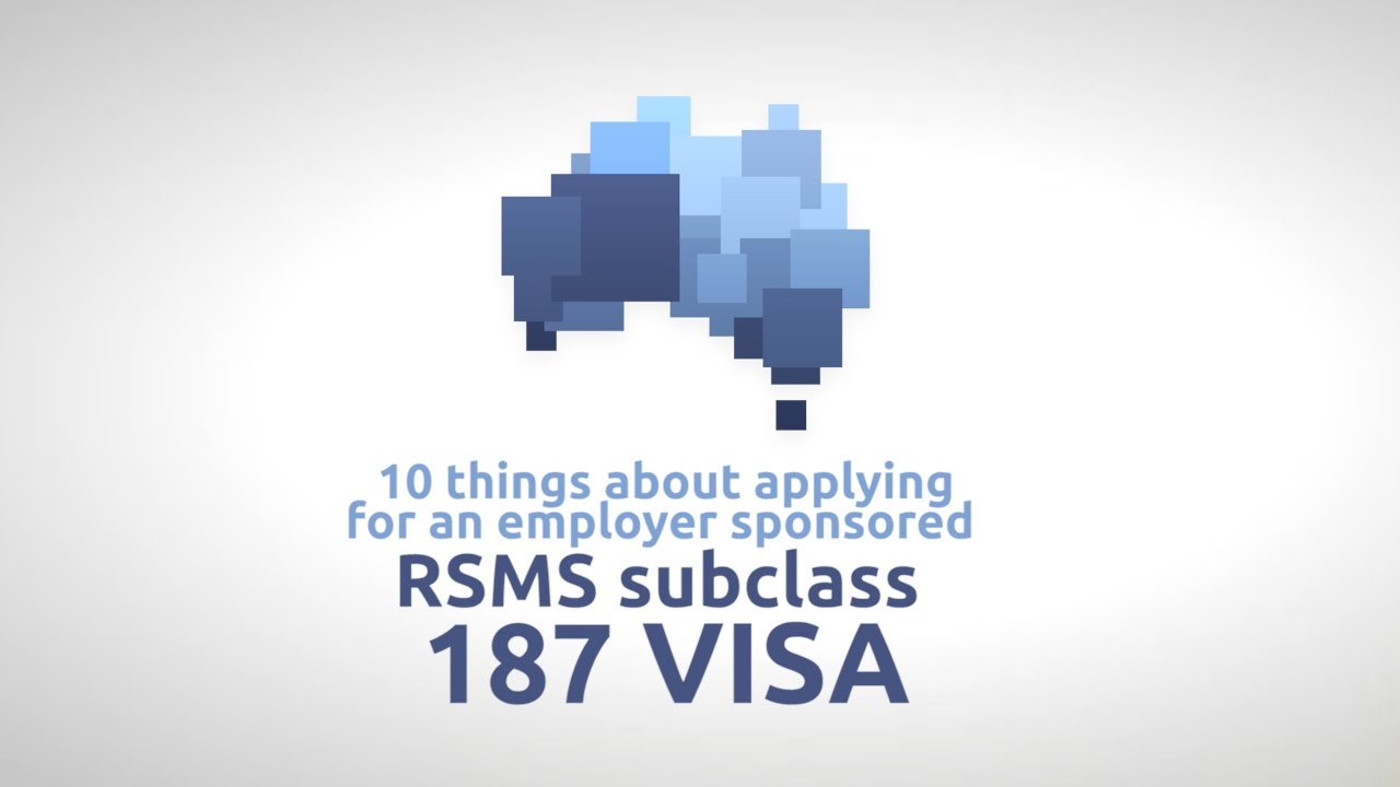 10 Things About the Employer Sponsored RSMS Subclass 187