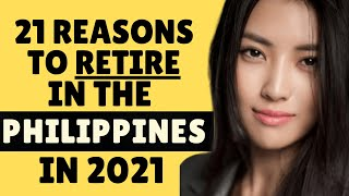 Why Retire in The Philippines in 2021 ❤️