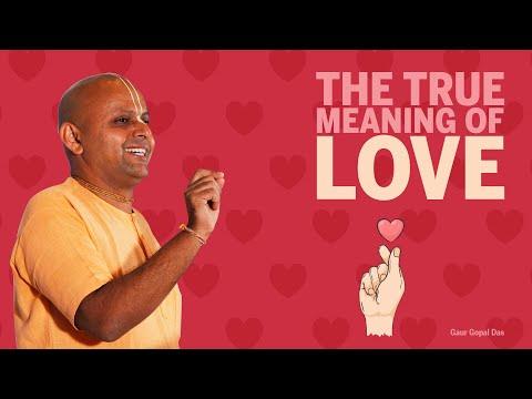THE TRUE MEANING OF LOVE by Gaur Gopal Das