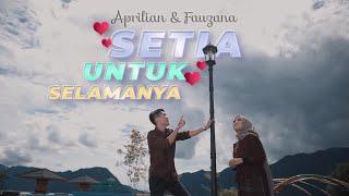 Aprilian & Fauzana - Setia Untuk Selamanya [ Official Music Video ]