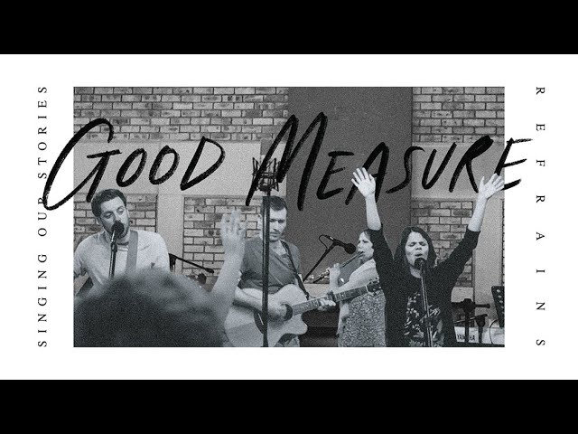 Good Measure (Live) - Singing Our Stories