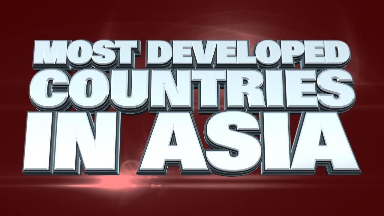 Top Most Developed Countries In Asia YouTube - Top poorest country in asia