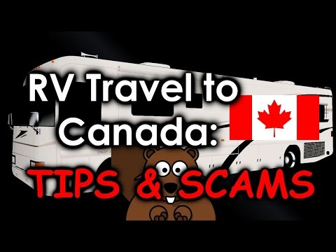 RV Travel to Canada?  Tips and Scams
