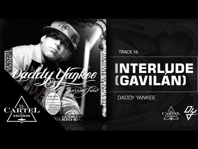 16. Interlude (Gavilán) - Barrio Fino (Bonus Track Version) Daddy Yankee