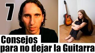 7 Consejos Para No Desanimarte y Abandonar La Guitarra por Mario Freiria TCDG