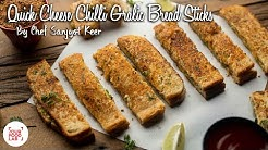 Quick Cheese Chilli Garlic Bread Sticks | Chef Sanjyot Keer