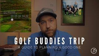 HOW TO PLAN A BUDDIES GOLF TRIP