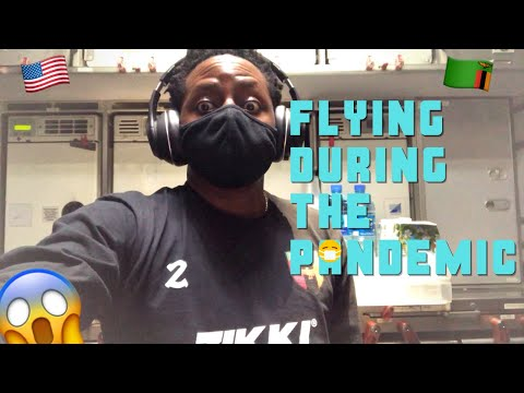 FLYING DURING THE PANDEMIC (USA to Zambia)