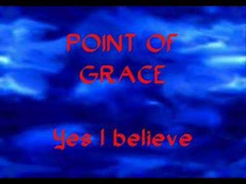 Point of Grace - Yes I Believe