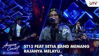 St12 Feat Setia Band Rasa Yang Tertinggal Amazing Concert Melayu Merayu Gtv 2021