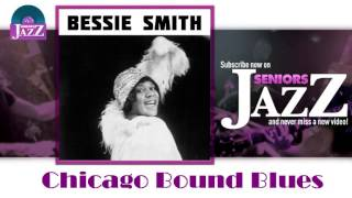 Bessie Smith - Chicago Bound Blues (HD) Officiel Seniors Jazz