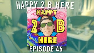 Happy 2 B Here Episode 46 - Squadcast 9 : Som' Slight
