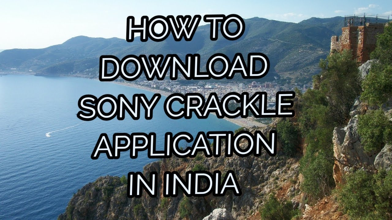 HOW TO DOWNLOAD SONY CRACKLE APP IN INDIA
