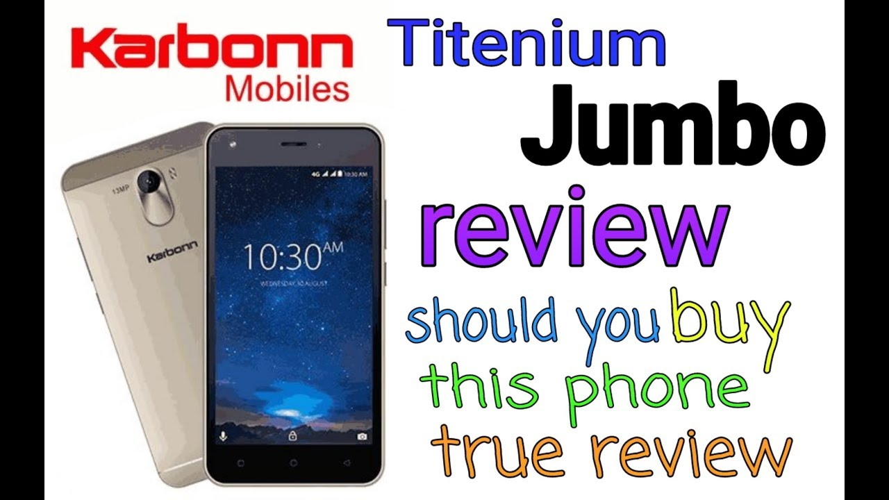 karbonn titanium jumbo review true review should you buy this or not