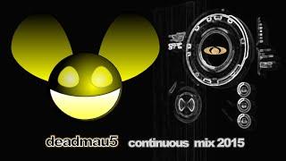 Deadmau5 Continuous Mix 2015