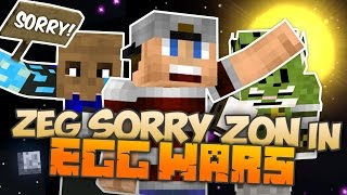 ZEG SORRY ZON IN EGG WARS!