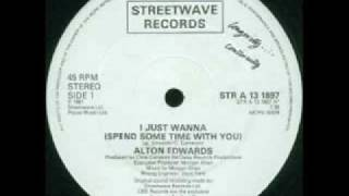 Alton Edwards - I Just Wanna ( spend some time with you)