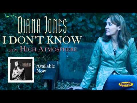 Diana Jones - I Don't Know