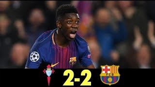 Celta vigo 2-2 barcelona 17/4/18 all goals and highlights