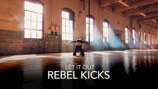 Let It Out - Rebel Kicks (Music Video)