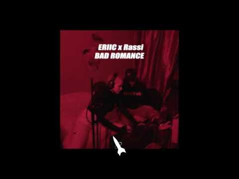 ERIIC - BAD ROMANCE (feat. RASSI)