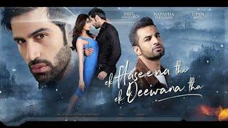 Ek Haseena Thi Ek Deewana Tha Full Movie Review | Shiv Darshan, Natasha Fernandez, Upen Patel