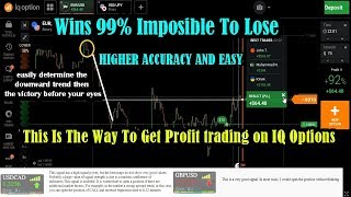 Easy Way To Get Profit trading on IQ Options - HIGHER ACCURACY AND EASY - Wins 99% Imposible To Lose