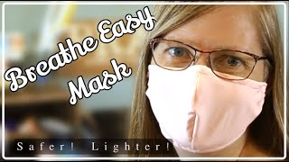 """Lighter and Safer """"Breathe Easy Mask"""" Sewing Tutorial: Breathe Easier, Be Comfortable in Your Mask!"""