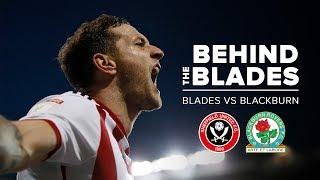 BEHIND THE BLADES | Sheffield United V Blackburn Rovers