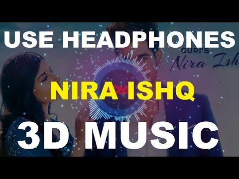 Nira Ishq | Guri | 3D Music World | 3D Bass Boosted