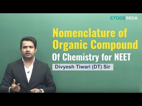 NEET I Chemistry I Nomenclature of Organic Compound I Divyesh Tiwari (DT)Sir From ETOOSINDIA.COM