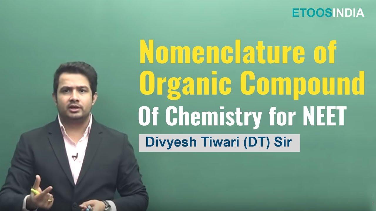 Nomenclature of Organic Compound | NEET | Chemistry | Divyesh Tiwari (DT)Sir