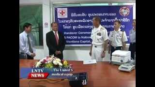Lao NEWS on LNTV: US PACOM provides medical equipment to Blood Transfusion Centre.19/2/2015