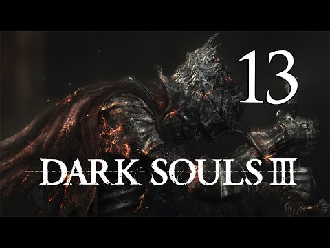 Dark Souls 3 - Let's Play Part 13: Halfway Fortress