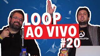 LOOP AO VIVO #20!