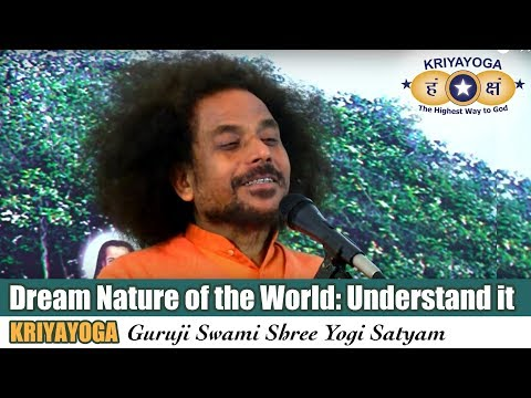 Kriyayoga - Dream Nature of the World: Understand it.